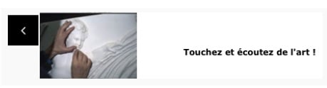 Touchez et écoutez de l'art - Accessibilité-Handicap